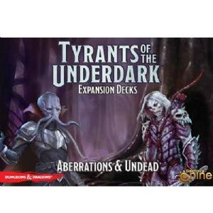 Tyrants of the Underdark : Aberrations and Undead Expansion Deck